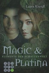 Magic & Platina - Elemente der Schattenwelt Band 3