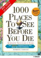 1000 Places to see before you die - Die Lebensliste für den Weltreisenden