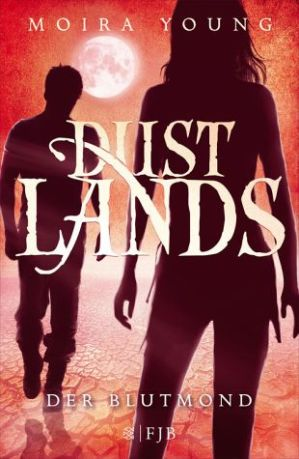 Dustlands - Der Blutmond