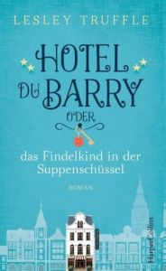 hotel-du-barry-oder-das-findelkind-in-der-suppenschuessel